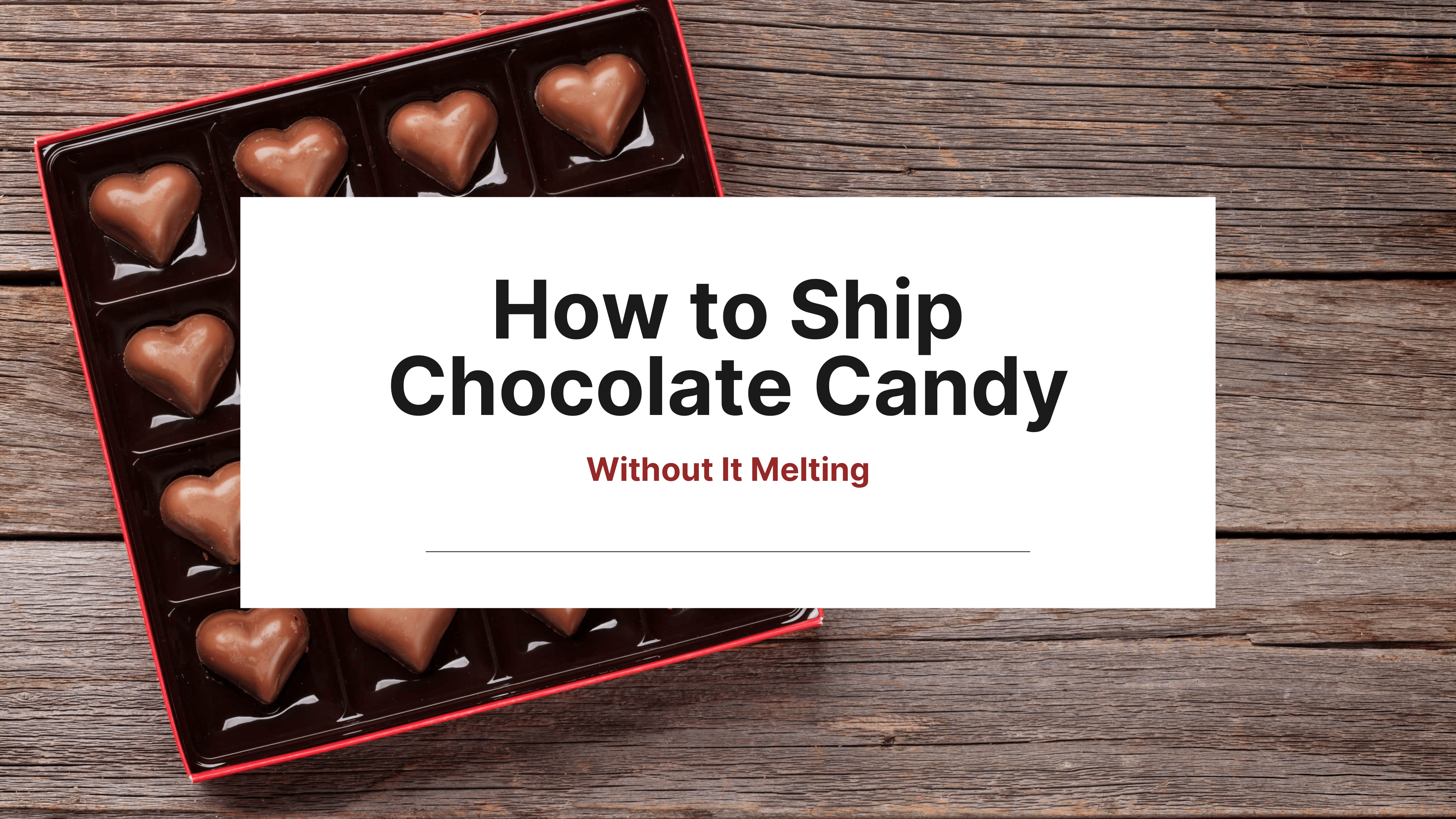 how-to-ship-chocolate-candy-without-it-melting