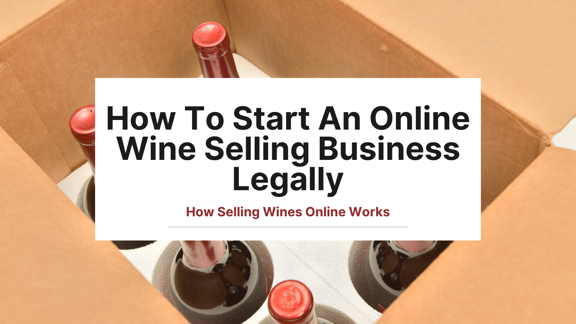 How To Start An Online Wine Selling Business Legally